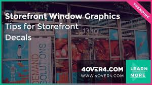 Storefront Window Graphics Tips For Storefront Decals