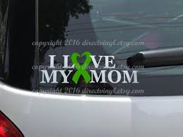 Green Awareness Ribbon Love My Mom Window Decal Cerebral Etsy