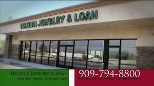 yucaipa jewelry loan in