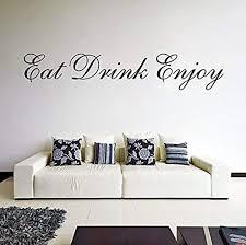 Amazon Com Wall Vinyl Decal Quote Eat Drink Enjoy Inspirational Text Sayings Kitchen Eating Room Random Vinyl Decor Sticker Home Art Print Wd7168 Home Kitchen