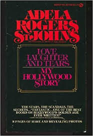 Love, Laughter and Tears : My Hollywood Story: Adela Rogers St. Johns:  9780451087522: Amazon.com: Books