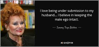 tammy faye bakker quote i love being under submission to my