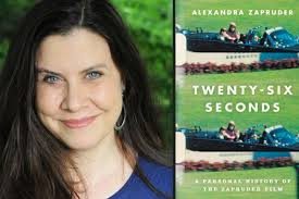 Twenty-Six Seconds: An Interview with Alexandra Zapruder : We're History