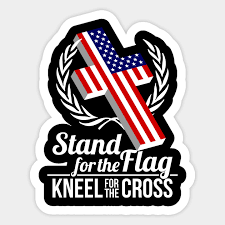 Stand For The Flag Kneel For The Cross Stand For The Flag Sticker Teepublic