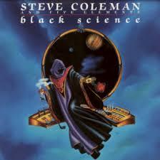 Black Science (Steve Coleman album) - Wikipedia