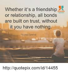 whether it s a friendship quotes central or relationship all bonds