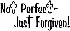 Not Perfect Just Forgiven Car Or Truck Window Decal Sticker Rad Dezigns