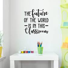 Amazon Com Vinyl Wall Art Decal The Future Of The World Is In This Classroom 30 X 29 Trendy Cursive Inspirational Optimistic Quote For Home Kids Classroom Daycare Playroom School
