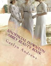 unofficial downton abbey beauty book