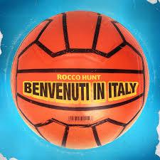 Rocco Hunt – Benvenuti In Italy Lyrics