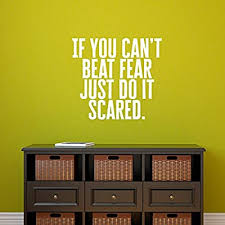 Amazon Com Vinyl Wall Art Decal If You Can T Beat Fear Just Do It Scared 21 X 23 Determination Decor Motivational Home Office Gym Fitness Athletics Training Stencil Adhesive 21