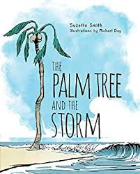 The Palm Tree and The Storm - Kindle edition by Smith, Suzette, Day,  Michael . Children Kindle eBooks @ Amazon.com.