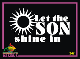 Let The Son Shine In Vinyl Decal