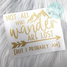 Not All Who Wander Are Lost Decal Funny Decal Mom Car Etsy
