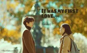 first love goblin the lonely and great god kdrama quotes