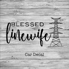 Blessed Linewife Lineman S Wife Tower Decal Line Love Co