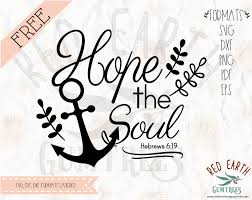 Free Hope Anchors The Soul Svg Decal In Svg Eps Pdf Dxf Png Formats Cricut Silhouette Cameo Vinyl Decal T Shirt Design Mtc Scal Iron On Vinyl Heat Transfer Vinyl