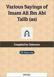 various sayings of imam ali ibn abi talib as al islam org