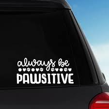 Always Be Positive Vinyl Sticker Decal Car Decal Laptop Decal By Pblast Vinyl Sticker Laptop Decal Car Decals