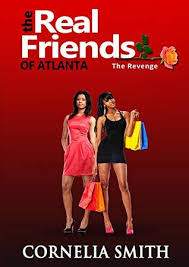 The Real Friends of Atlanta: The Revenge by Cornelia Smith