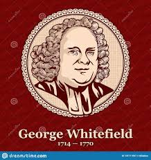 George Whitefield 1714 — 1770 Was An English Preacher, One Of The Founders  Along With John Wesley Stock Vector - Illustration of historical,  christians: 131711697