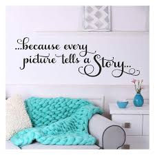 Amazon Com Because Every Picture Tells A Story Vinyl Lettering Wall Decal Sticker Black 12 5 H X 38 L Home Kitchen