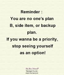 reminder you are no one s plan b quotes pictures