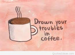 top coffee quotes coffee sayings messages