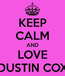 KEEP CALM AND LOVE DUSTIN COX Poster   Poop   Keep Calm-o-Matic