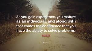 "chuck noll quote ""as you gain experience you mature as an"