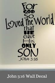 John 3 16 Wall Decal For God So Loved The World Bible Scripture Wall Art Bible Verse Wall Decal Christian Home Decor Scripture Art Scripture Wall Art Wall Decals Scripture Art