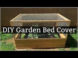 Easy Diy Garden Bed Cover Protect Your Garden From Unwanted Critters Youtube