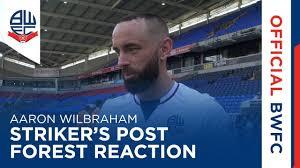 AARON WILBRAHAM | Striker's post-Nottingham Forest reaction - YouTube