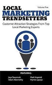 Local Marketing Trendsetters - Volume 5 eBook: Savannah, Jaya, Abernethy, Adam,  Imperial, Mark, Lipszyc, Hymie: Amazon.in: Kindle Store