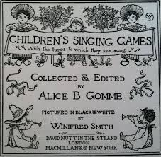 Children's Singing Games | Winifred Smith, Alice B. Gomme | First ...