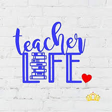 Amazon Com Custom Teacher Life Decal Teacher Quote Sticker For Yeti Tumbler Rtic Cup Water Bottle Laptop Car Window Accessories Teacher Appreciation Gift Multiple Sizes And Colors Available Handmade