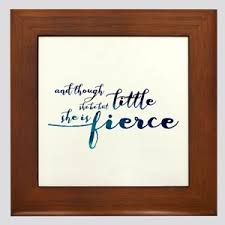 And Though She Be But Little She Is Fierce Wall Art Cafepress