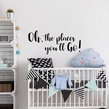 Baby Girl Boy Nursery Wall Decal Saying Oh The Places You Ll Go Quote Vinyl Wall Art Sticker For Kids Rooms Home Decor D289 Wall Stickers Aliexpress