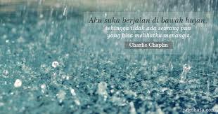 charlie chaplin aku suka berjalan di bawah hujan sehingga tidak