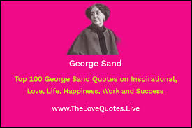 top george sand quotes on inspirational love life happiness