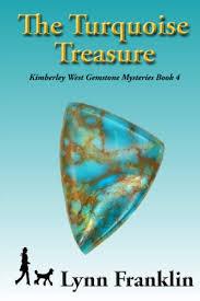 The Turquoise Treasure: Kimberley West Gemstone Mysteries Book 4:  Amazon.co.uk: Franklin, Lynn: 9781735308401: Books