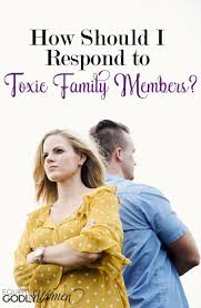 how to deal toxic family members biblically