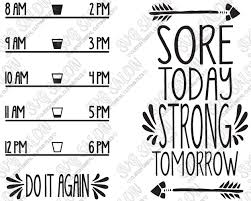 Sore Today Strong Tomorrow Motivational Water Bottle Decal Cutting File Set In Svg Eps Dxf Jpeg And Png Format Svg Salon