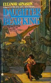 Daughter of the Bear King by Eleanor Arnason - Risingshadow
