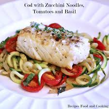 Cod with Zucchini Noodles, Tomatoes and ...