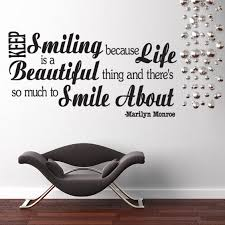 keep smiling quotes for your walls life is a beautiful thing