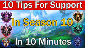 10 Tips For Support In Season 10 In 10 ...