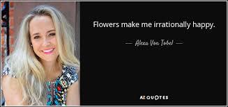 alexa von tobel quote flowers make me irrationally happy
