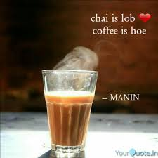 chai is lob ❤ coffee is h quotes writings by jatin verma