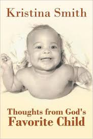 Thoughts from God's Favorite Child by Kristina Smith, Paperback | Barnes &  Noble®